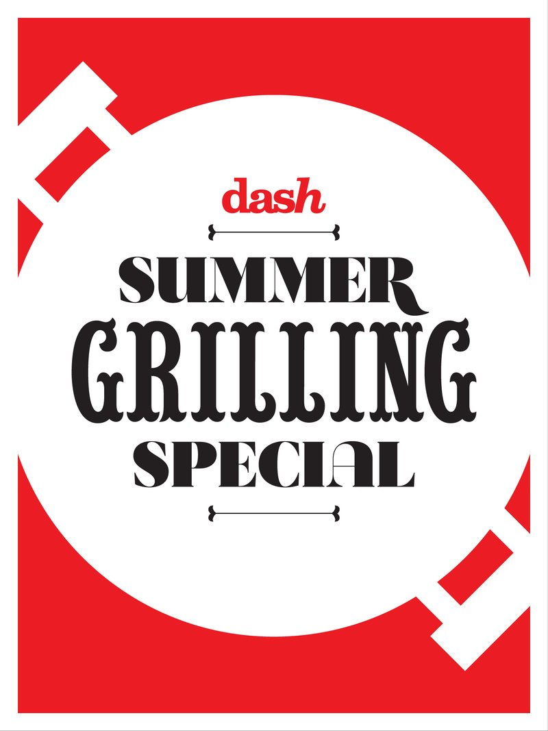 Dash Grilling!